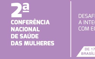 ESTÁ CHEGANDO A 2ª CONFERÊNCIA NACIONAL DE SAÚDE DAS MULHERES