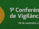 1ª CONFERÊNCIA NACIONAL DE VIGILÂNCIA EM SAÚDE - 28 de novembro a 1º de dezembro - Brasília DF