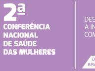 Critérios para participação das (os) Participantes Livres na etapa nacional 2ª Conferência Nacional de Saúde das Mulheres