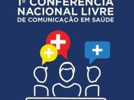 RELATÓRIO FINAL DA 1ª CONFERÊNCIA NACIONAL LIVRE DE COMUNICAÇÃO EM SAÚDE