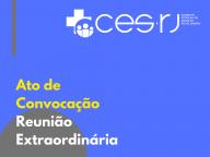 Ato de Convocação da Reunião Extraordinária do CES-RJ 28/01/2020